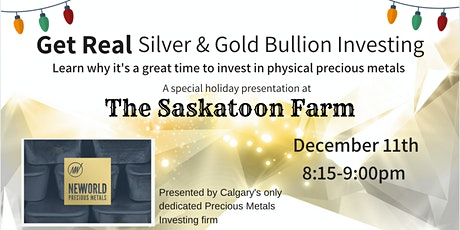 Get Real - Silver & Gold Investing - FRI DEC 11th [Socially distanced] tickets