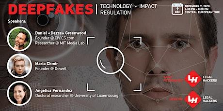 Deepfakes | Technology • Impact • Regulation tickets