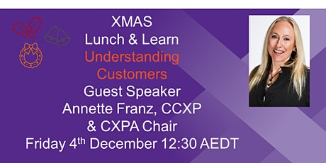 XMAS Lunch & Learn - Understanding Customers Guest  Annette Franz, CCXP tickets