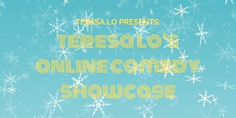 Teresa Lo's Online Comedy Showcase (12.19.20) tickets