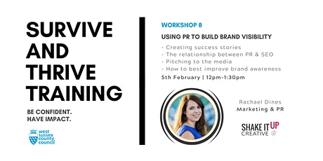 West Sussex Survive And Thrive #8: Using PR to Build Brand Visibility tickets
