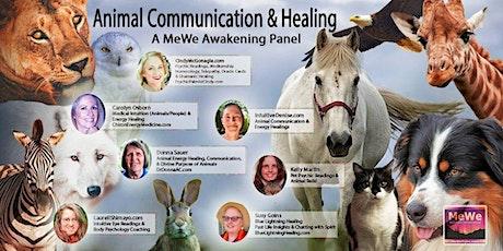 Animal Communication & Healing - A MeWe Awakening Panel tickets