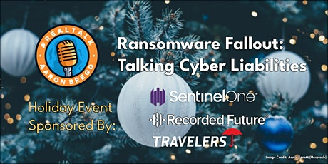 Holiday Special Event - Ransomware Fallout: Talking Cyber Insurance tickets
