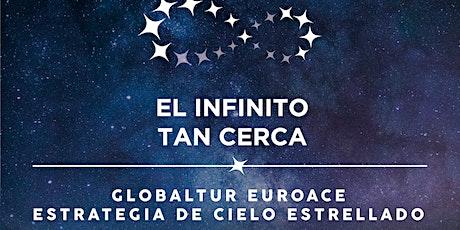 El Infinito Tan Cerca - Globaltour entradas