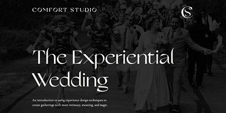 The Experiential Wedding // designing more meaningful & magical events tickets