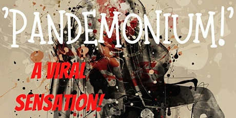 'Pandemonium: A Viral Sensation' tickets