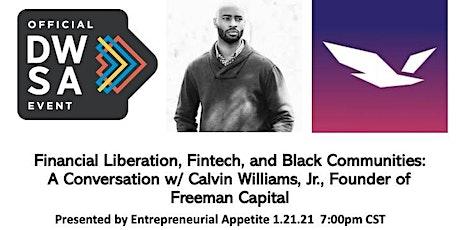 Financial Liberation, Fintech, and Black Communities w/ Calvin Williams Jr. tickets