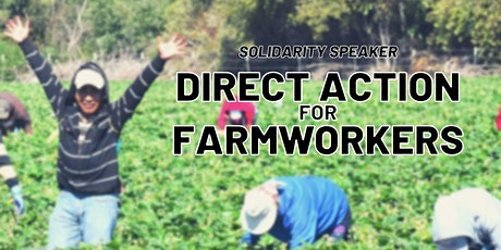 Solidarity Speaker: Direct Action for Farmworkers tickets
