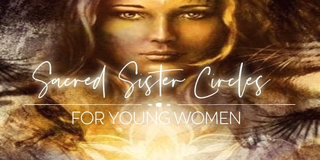 Sacred Sister Circles - for young Women tickets