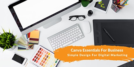 Canva Essentials  for Business - Simple Design for Digital Marketing tickets