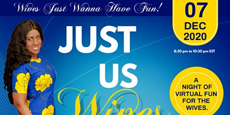 Just us Wives - Wives Just Wanna Have Fun tickets