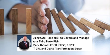 Using COBIT and NIST to Govern and Manage Your Third Party Risks tickets