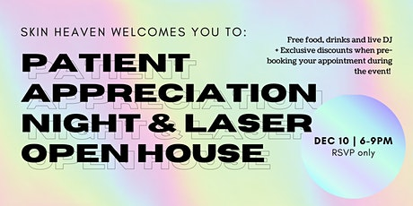 Patient Appreciation Night & Open House (Hosted by Skin Heaven Med Spa) tickets