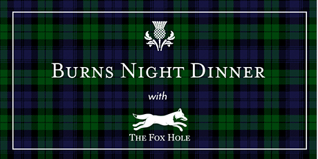 Burns Night Dinner at The Fox Hole tickets