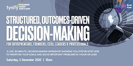 Structured, Outcomes-driven Decision-making for Leaders and Professionals tickets