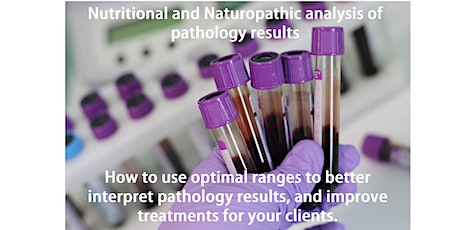 Nutritional and Naturopathic analysis of pathology results (RECORDED EVENT) tickets