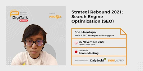 "DigiTalk Vol.12 ""Strategi Rebound 2021: Search Engine Optimization (SEO) biglietti"