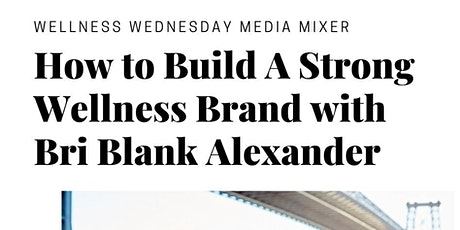 How To Build A Strong Wellness Brand  with Bri Blank Alexander tickets