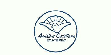 Reunión Domingo | Amistad Cristiana Ecatepec boletos