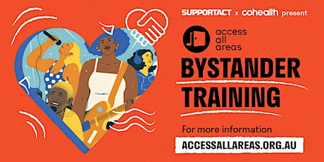 Support Act and cohealth present, access all areas bystander training. tickets