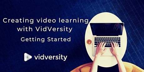 Creating video learning with VidVersity - Two half days tickets
