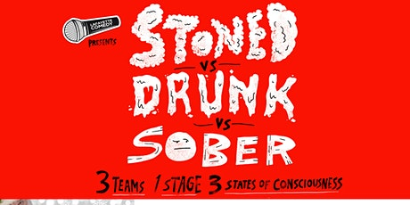 Stoned vs Drunk vs Sober - A Stand Up Comedy Showcase Dec. 18 tickets