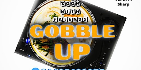 Zoom With Friends - Gobble Up tickets