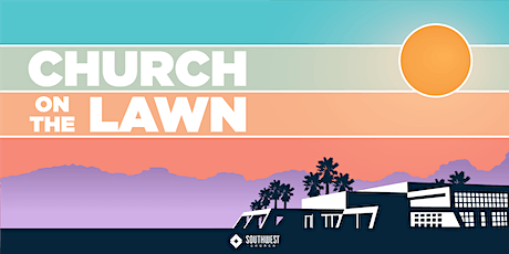 Church on the Lawn at Southwest Church - November 29, 2020 tickets