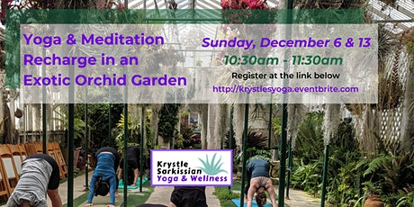 Yoga Recharge in an Exotic Orchid Garden (12/6) tickets