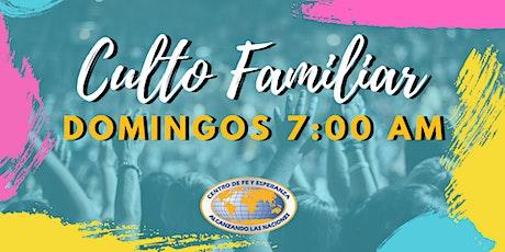 Culto Familiar  29 de Noviembre 7:00 AM entradas