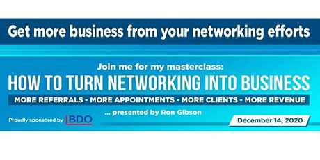 How to Turn Networking into Business - Masterclass by Ron Gibson tickets