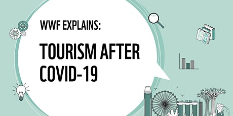 Tourism After COVID-19 | WWF Explains tickets