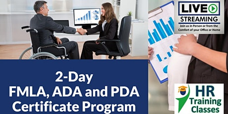 2-Day FMLA, ADA and PDA Certificate Program (Starts 7/26/2021) tickets