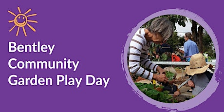 Bentley Community Garden Play Day tickets