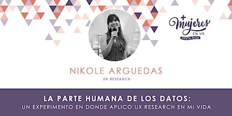 +Mujeres en UX CR:  La parte humana de los datos-Nikole Arguedas tickets