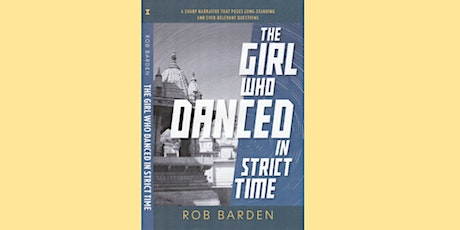 Rob Barden presents The Girl Who Danced In Strict Time tickets