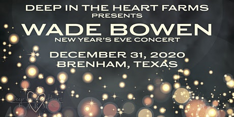 New Year's Eve Concert with Wade Bowen tickets