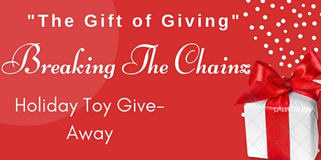 """Breaking The Chainz, Inc. - """"The Gift of Giving"""" tickets"""