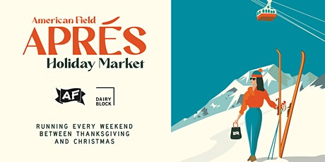American Field hosts Holiday Market with Après Ski Theme tickets