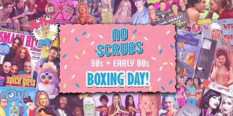 No Scrubs: 90s + Early 00s Boxing Day Party tickets