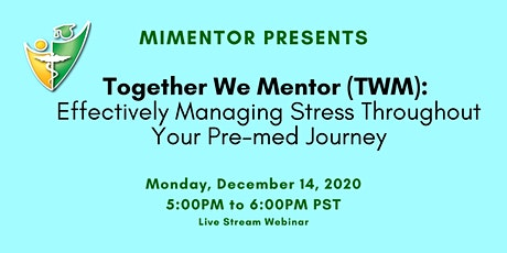 TWM: Effectively Managing Stress Throughout Your Pre-med Journey tickets