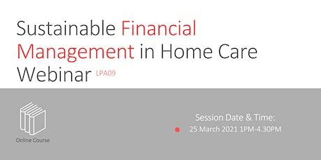 Sustainable Financial Management in Home Care LPA09 Webinar tickets