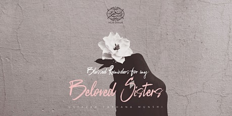 Blessed Reminders For My Sisters (Weekly Class For Muslimah Only) tickets