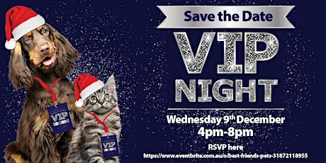 Best Friends Pets Pakenham - VIP Night tickets