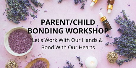 Christmas Workshop - Parent/Child Bonding With Love tickets