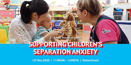 School Transition Series: Supporting Children's Separation Anxiety tickets
