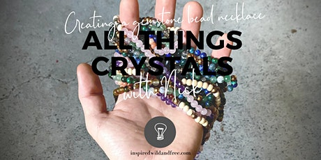 All Things Crystals: Creating a Gemstone Bead Necklace tickets