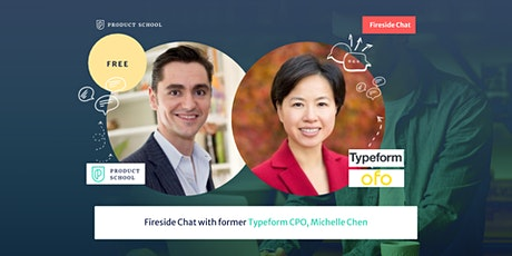 Fireside Chat with former Typeform CPO, Michelle Chen tickets