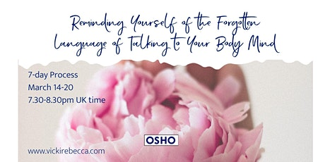 OSHO 7 DAY GUIDED MEDITATION  FOR REMEMBER THE LANGUAGE OF THE BODYMIND tickets