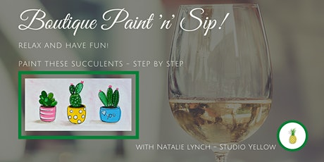 Boutique 'Paint and Sip' style Art Session - Succulents tickets